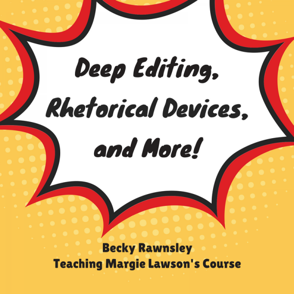 Deep Editing, Rhetorical Devices, and More