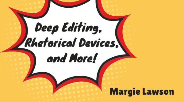 Deep Editing, Rhetorical Devices and More