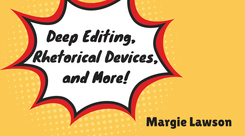 Deep Editing Rhetorical Devices And More Margie Lawson