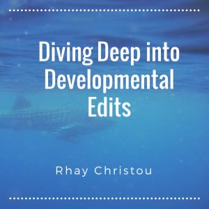 Diving Deep into Developmental Edits