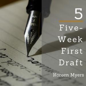 Five-Week First Draft