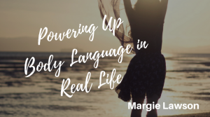 Powering Up Body Language in Real Life