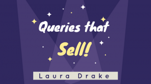 Queries that sell with Laura Drake