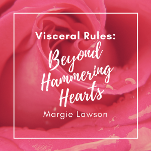 Visceral Rules: Beyond Hammering Hearts