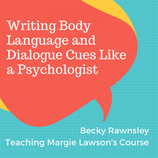 Writing Body Language and Dialog Cues Like a Psychologist