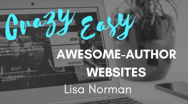 Crazy Easy Awesome Author Websites
