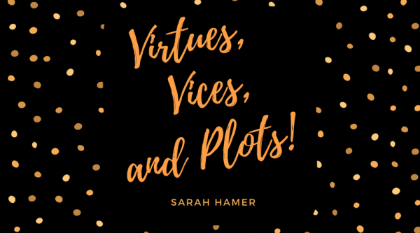 Virtues, Vices, and Plots!