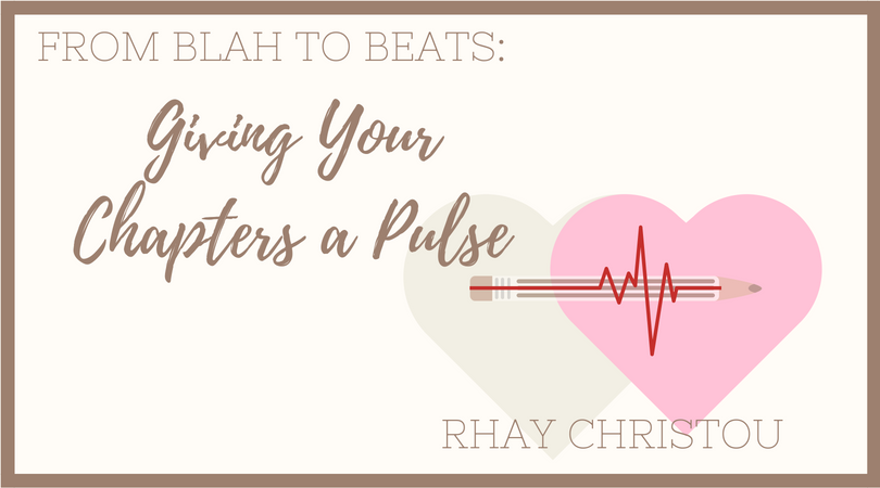 From Blah to Beats Giving your Chapters a Pulse with Rhay Christou