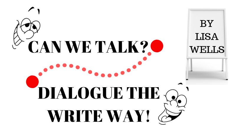 Can we Talk? with Lisa Wells Dialogue the Write Way