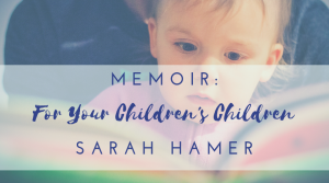 Memoir - for your children's children
