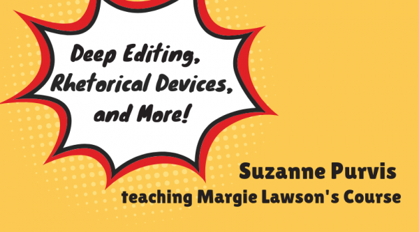 Suzanne Purvis teaching Deep Editing, Rhetorical Devices, and More by Margie Lawson