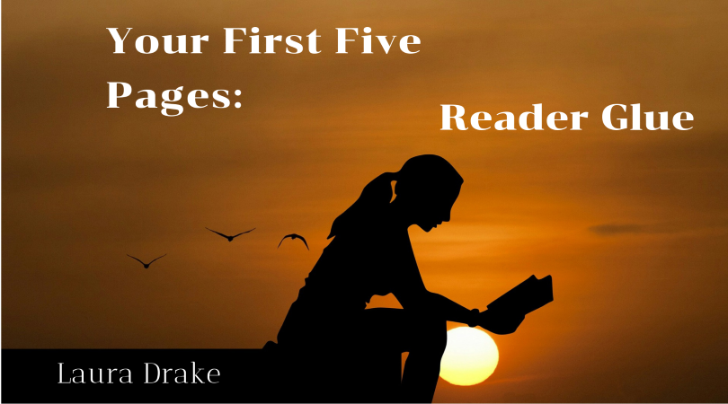 Your First Five Pages - Reader Glue - taught by Laura Drake