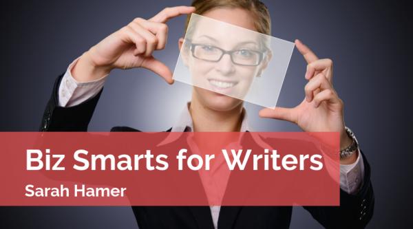 Biz Smarts for Writers - Sarah Hamer