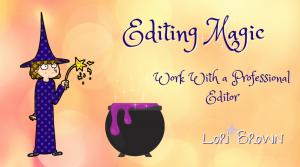 Editing Magic, Work with a professional editor, Lori Brown