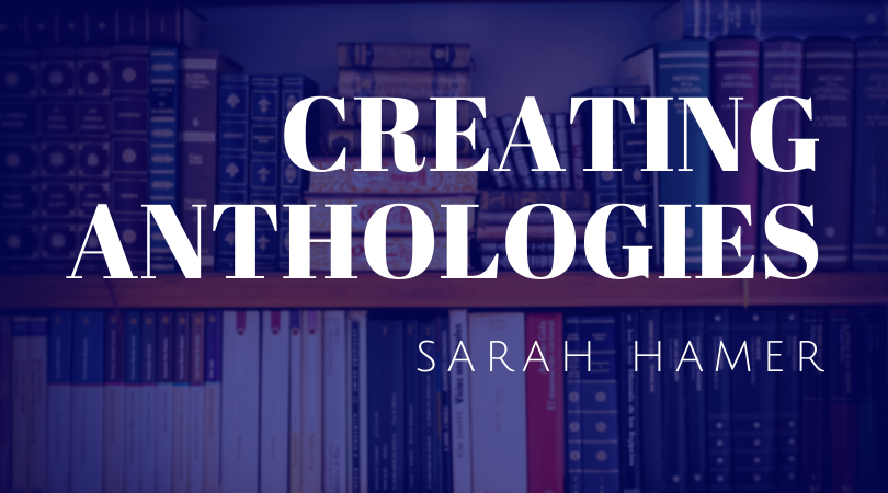 Creating Anthologies with Sarah Hamer - collections of books