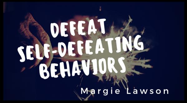 Defeat Self-Defeating Behaviors