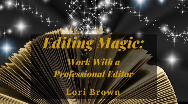 Editing Magic with Lori Brown