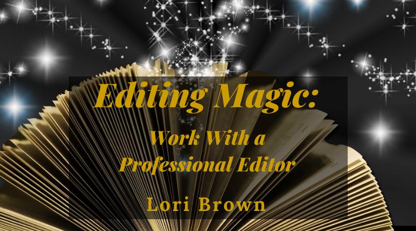 Editing Magic with Lori Brown