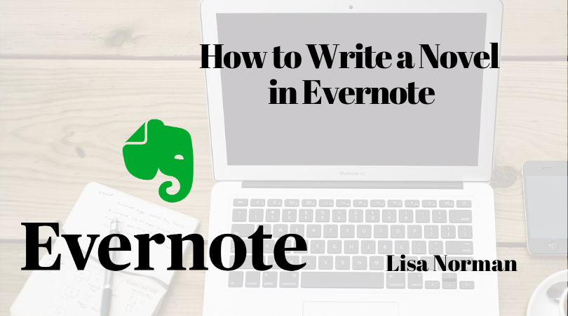 How to Write a Novel in Evernote with Lisa Norman