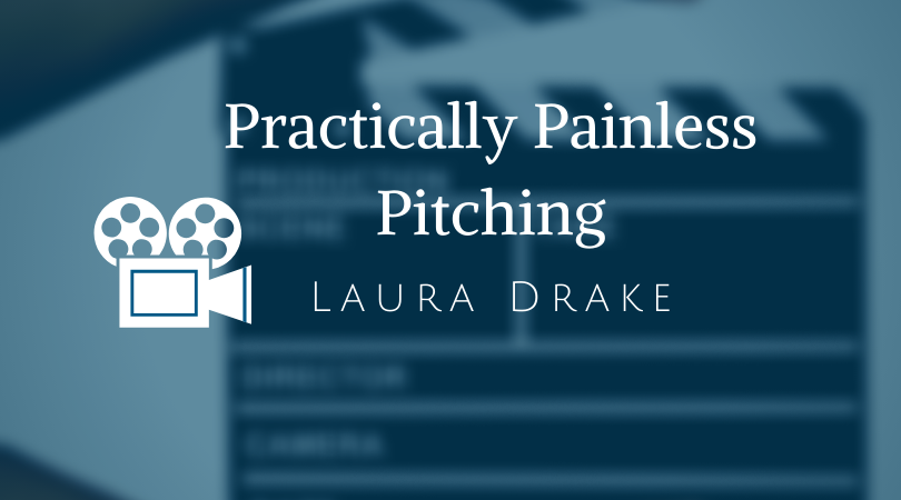 Practically Painless Pitching with Laura Drake
