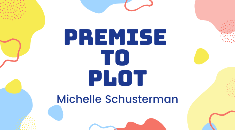 Premise to Plot with Michelle Schusterman