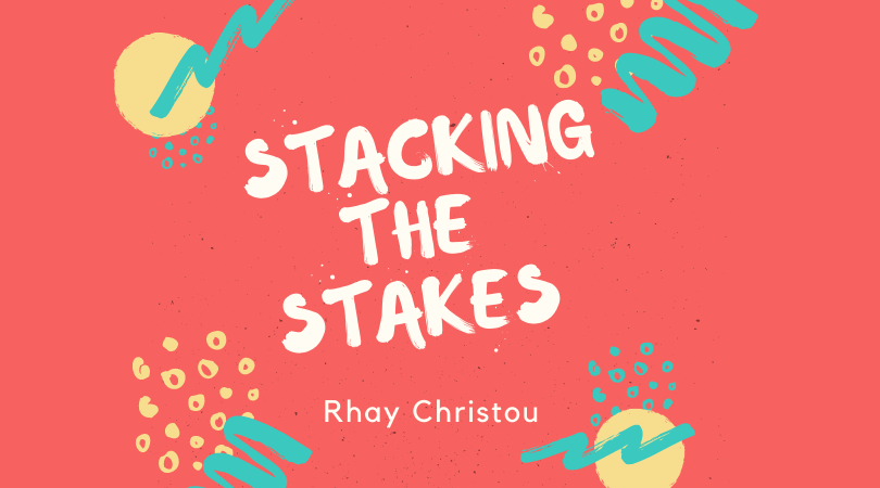 Stacking the Stakes