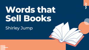 Words that Sell Books with Shirley Jump