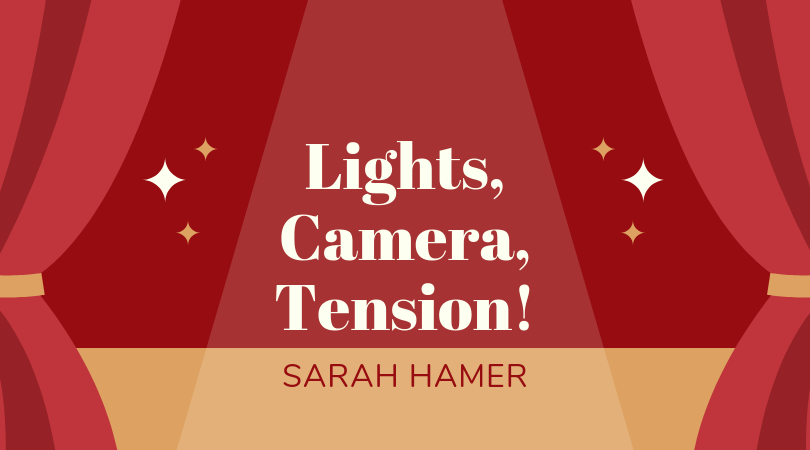 Lights, Camera, Tension! With Sarah Hamer