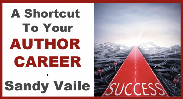 A Shortcut to your Author Career with Sandy Vaile