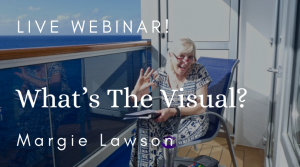 Live Webinar - What's the Visual - with Margie Lawson