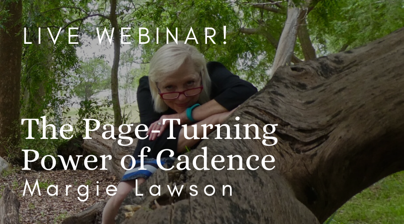 Live Webinar - the Page-turning Power of Cadence - with Margie Lawson