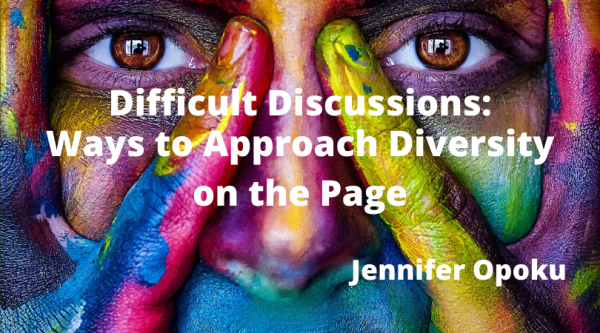 Difficult Discussions: Ways to Approach Diversity on the Page with Jennifer Opoku, background looks into brown eyes of person with rainbow paint on their face looking through hands