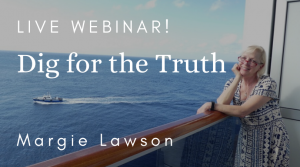 Dig for the Truth - Margie Lawson on a ship