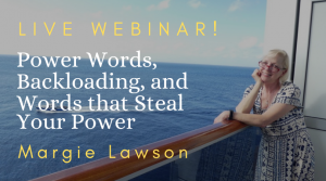 Power Words, Backloading, and Words that Steal Your Power with Margie Lawson
