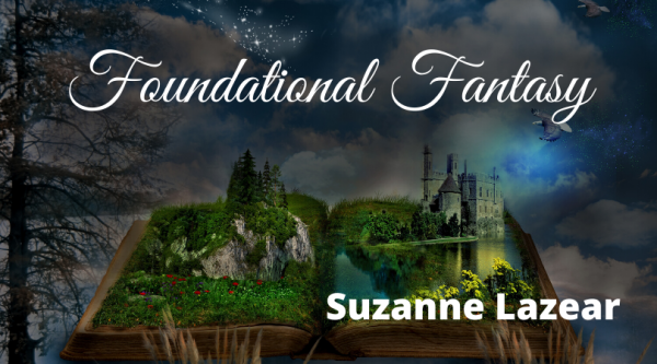 Foundational Fantasy with Suzanne Lazear - background is a book displaying a 3d pop up fantasy scene with a castle