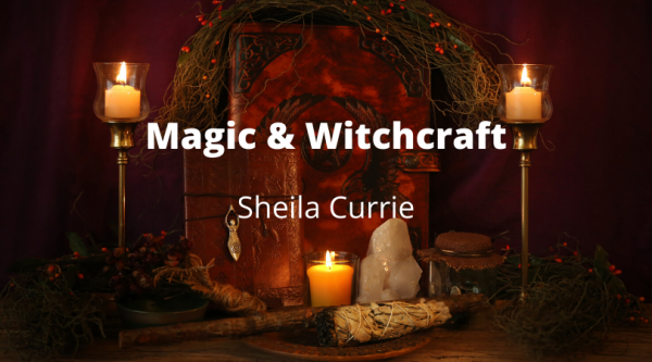 Magic & Witchcraft with Sheila Currie
