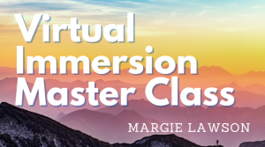 Virtual Immersion Master Class with Margie Lawson - background is peaceful mountain range