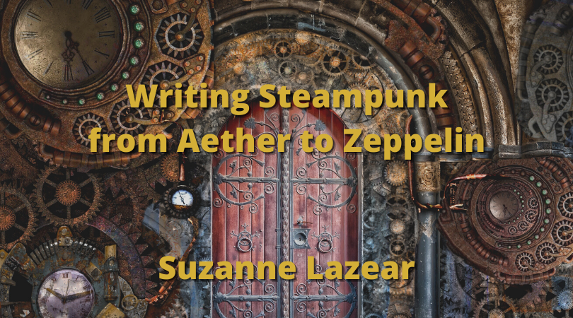 Writing Steampunk from Aether to Zepplin with Suzanne Lazear - background is door surrounded by elaborate gears and clockworks
