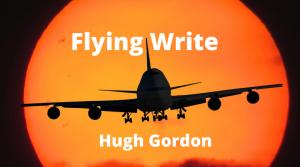Flying Write with Hugh Gordon