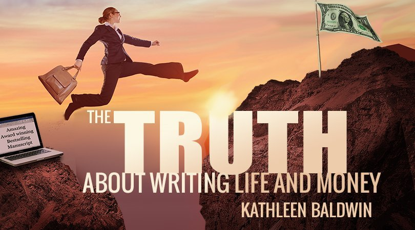 The Truth about Writing Life and Money with Kathleen Baldwin