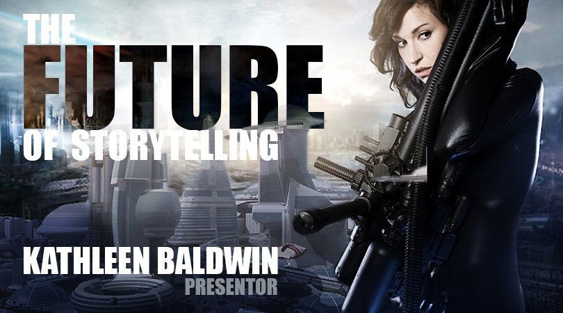 The Future of Storytelling with Kathleen Baldwin