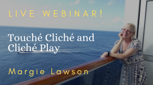Touche Cliche and Cliche Play with Margie Lawson