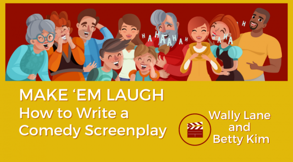 Make em Laugh - How to Write a Comedy Screenplay