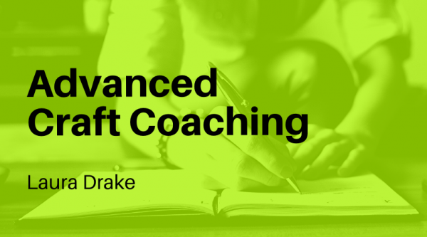 Advanced Craft Coaching with Laura Drake