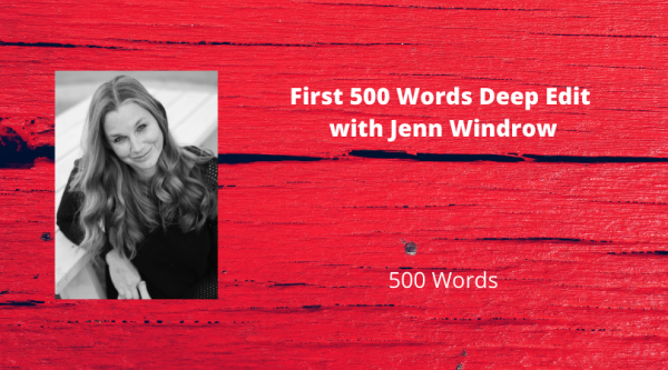 500 Word Deep Edit with Jenn Windrow