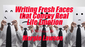 Writing Fresh Faces that Convey Real Life Emotion - a webinar by Margie Lawson