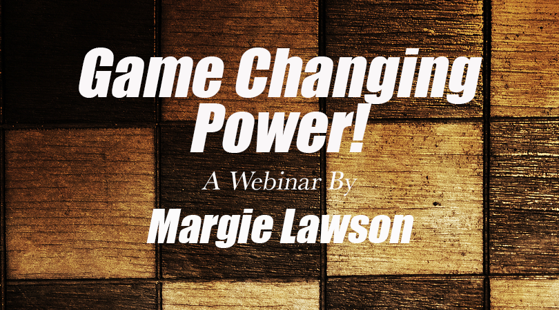 Game Changing Power - a webinar by Margie Lawson