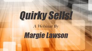 Quirky Sells! - a webinar by Margie Lawson
