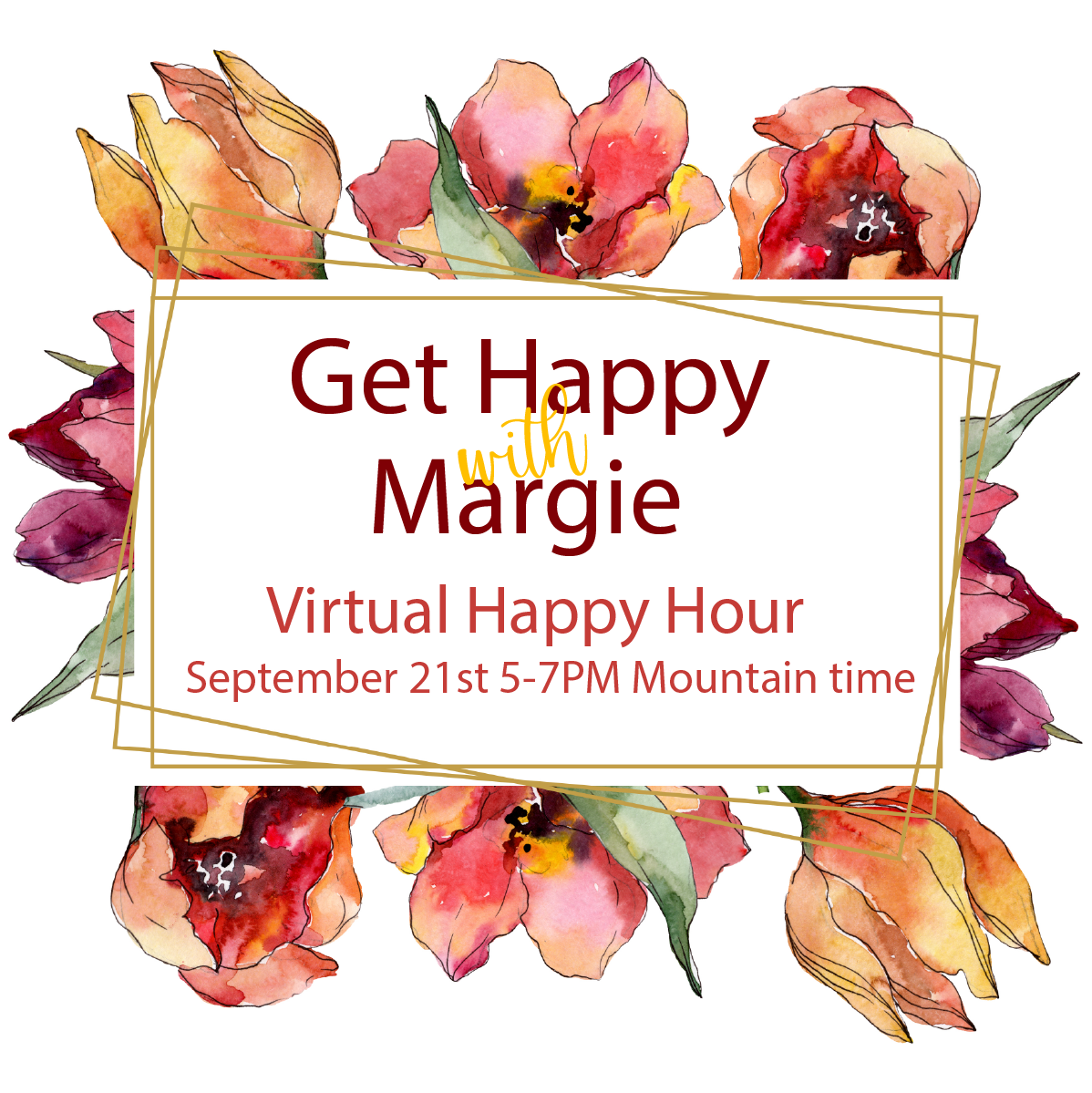 Get Happy with Margie September 21st, 5-7pm Mountain time